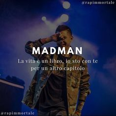"Madman - ""La vita è un libro, io sto con te per un altro capitolo"" - Per altre frasi rap cercaci su instagram @rapimmortale Rap Quotes, Best Quotes, New Me, Aesthetic Photo, News Songs, Woman Quotes, Song Lyrics, Sentences, Tumblr"