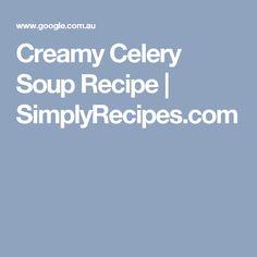 Creamy Celery Soup Recipe | SimplyRecipes.com