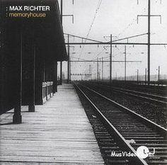 Max Richter– Memoryhouse (2002) http://soundcloud.com/max-richter/sets/memoryhouse