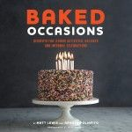 Baked Occasions: Desserts for Leisure Activities, Holidays and Informal Celebrations by Matt Lewis and Renato Poliafito