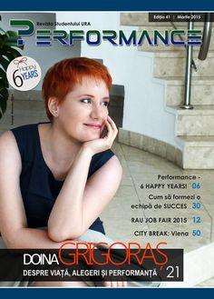 Sărbătorim în continuare cei 6 ani universitari de redacție și vă invităm să citiți EDIȚIA ANIVERSARĂ - MARTIE 2015!   Luna aceasta stăm de vorbă cu Doina Grigoraș, Business Development Manager la TEZ TOUR, binecunoscutul turoperator internațional. Descoperim împreună sfaturi utile dintr-un interviu despre viață, alegeri și performanță!  Acces publicație: http://performance.rau.ro/?page_id=2920