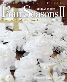FOUR SEASONS II BY NAOKO YAMANAKA  In 2011 Naoko Yamanaka introduced her first book 'Four Seasons'. Four Seasons II is a stunning sequel. The book is full of the most beautiful of Naoko's seasonal projects with several projects for each month, including a whitework alphabet, cards doilies, wall hangings and 3d boxes. The brief work description is both in Japanese and in English. 48 Pages.