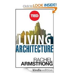 Living Architecture: How Synthetic Biology Can Remake Our Cities and Reshape Our Lives