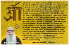 232) Through your belief in gods and tin gods which demand blood, revenge and punishment from you, you believe that a right measure of revenge and retaliation has been decreed for you and that you shall shed blood and destroy life for those killed (murdered), for adultery and theft and deception, as well as for many other things just as the gods and tin gods you have invented command you