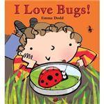 I Love Bugs by Emma Dodd - creepy crawlers