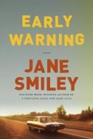 Early warning by Jane Smiley. From the best-selling author and winner of the Pulitzer Prize: a riveting, emotionally engaging journey through mid-century America, as lived by a remarkable family with roots in the heartland of Iowa