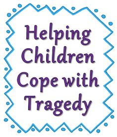 Corkboard Connections: Helping Children Cope with Tragedy - Guest blog post by Julia Cook with a reflection about Sandy Hook and tips for helping kids cope with tragedy