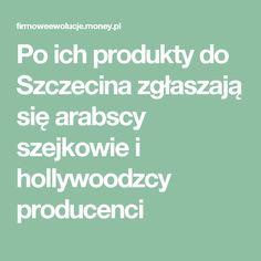 Po ich produkty do Szczecina zgłaszają się arabscy szejkowie i hollywoodzcy producenci