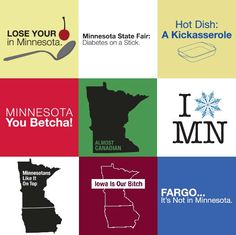I explain to people twice a week that Fargo is not in Minnesota. No one believes me
