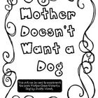 """This unit can be used to supplement the poem """"Mother Doesn't Want a Dog"""" by Judith Viorst.   Table of Contents: """"Mother Doesn't Want a Dog"""" Fin..."""