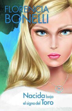 Florencia Bonelli - Nacida bajo el signo del Toro - Libros de Romántica | Blog de Literatura Romántica