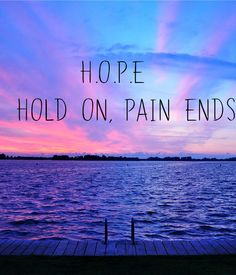 H.O.P.E|| hold on, pain ends✨