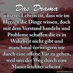 Das Drama unseres Lebens ist...
