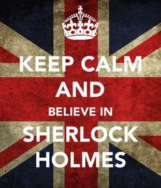 ...believe in Sherlock Holmes