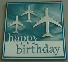 Hand made Birthday card using MB Happy Birthday die and SSS Plane die Birthday Message For Him, Birthday Cards For Boys, Birthday Gifts For Sister, Handmade Birthday Cards, Happy Birthday Man, Happy Birthday Cards, Birthday Decorations For Men, Presents For Best Friends, Birthday Wishes Quotes