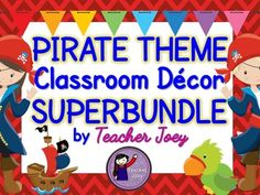 Pirate Theme: Pirate Theme: Classroom Decor: Decor: Editable: Bundle!