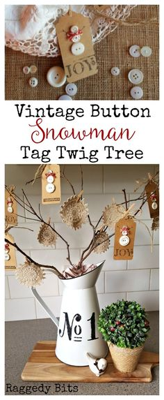 Changing up my 10 Minute Twig Tree to make a Vintage Button Snowman Tag Twig Tree. A nice fun way to add some Vintage to your Christmas. Diy Christmas Tags, Rustic Christmas, Winter Christmas, All Things Christmas, Holiday Crafts, Vintage Christmas, Christmas Decorations, Christmas Ornaments, Xmas