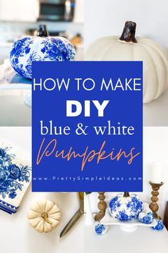 Do you love everything blue and white and Chinoiserie? Me too. That's why I put together this tutorial on how to make DIY blue and white pumpkins! These DIY chinoiserie pumpkins are beautiful and will complete your chinoiserie decor. blue and white pumpkins decor. Chinoiserie chic. Chinoiserie decorating. #blueandwhite #grandmillennial #chinoiserie #blueandwhitepumpkins