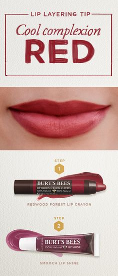 Here's a natural lip color tip for ladies with cool complexions, daytime or night: start with a Lip Crayon in Redwood Forest, applied over your entire lip. Press in with your ring finger, and purse lips together to set.  It's a beautiful red lip color when worn alone, or topped with a light application (using your finger) of Smooch Lip Shine.