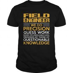 FIELD-ENGINEER #teeshirt #hoodie. TRY  => https://www.sunfrog.com/LifeStyle/FIELD-ENGINEER-117401188-Black-Guys.html?60505