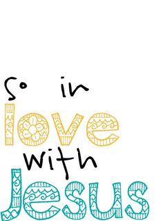 I AM SOOOOO in love with Jesus!! <3