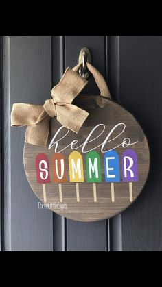 Hello Summer Front Door sign with Rainbow Popsicle and beautiful burlap bow. Wooden Door Signs, Front Door Signs, Wooden Door Hangers, Porch Signs, Front Door Decor, Wooden Doors, Front Doors, Front Porch, Craft Font
