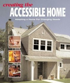 The Accessible Home: Updating Your Home for Changing Physical Needs