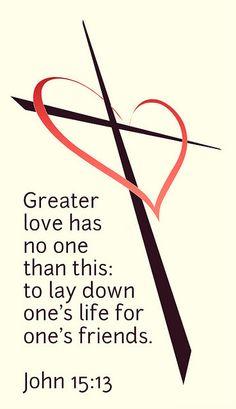 John 15:13   by joshtinpowers