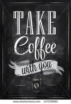 Poster lettering take coffee with you stylized drawing with chalk on blackboard. - stock vector