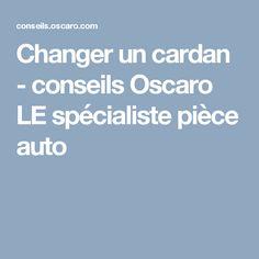 Changer un cardan - conseils Oscaro LE spécialiste pièce auto