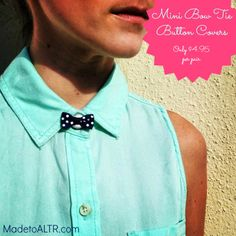 Mini Bow Tie Button Covers!!!! | MadetoALTR.com