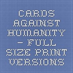 Cards Against Humanity — Full Size Print Versions
