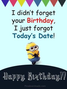 I didn't forget your Birthday, I just forgot Today's Date! Funny Happy birthday wishes. quotes Funny Happy Birthday Wishes for Best Friend – Happy Birthday Quotes Happy Birthday Wishes For A Friend, Happy Birthday For Him, Birthday Wishes Funny, Happy Wishes, Belated Birthday, Birthday Nephew, Best Happy Birthday Quotes, Birthday Humorous, Birthday Sayings