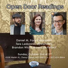 October 2nd. Open Door Readings: Daniel M. Ford-Ordination Tara Laskowski-Bystanders Brandon Wicks-American Fallout