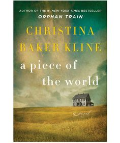 A Piece of the World, by Christina Baker Kline   Relationship dramas, heartbreaking histories, frothy, fun reads—February has it all! Here are the books that made us take note.