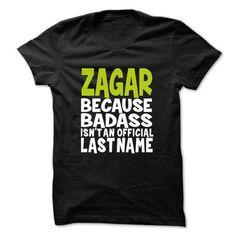 I Love ZAGAR BadAss T shirts #tee #tshirt #named tshirt #hobbie tshirts #zagar