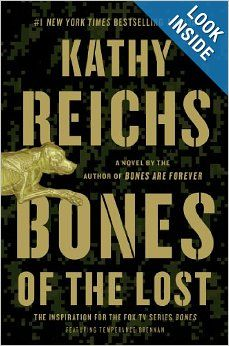 Bones of the Lost: A Temperance Brennan Novel - Lease Books - F REI - Check Availability at: http://library.acaweb.org/search~S17?/YBones+of+the+Lost&searchscope=17&SORT=DZ/YBones+of+the+Lost&searchscope=17&SORT=DZ&extended=0&SUBKEY=Bones+of+the+Lost/1%2C19%2C19%2CB/frameset&FF=YBones+of+the+Lost&searchscope=17&SORT=DZ&1%2C1%2C