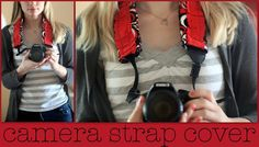 watch out for the woestmans: How to make a camera strap cover
