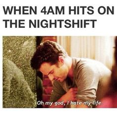 Night shift nurse lol so true..I feel sick I'm so tired feeling but knowing you have to muster up a heap of energy for rounds ugh