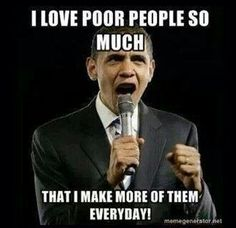 Political humor ....Just as long U can continue to live High on the Hog, Right BO!?!?....