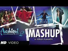 "Presenting the much awaited mashup of ""Aashiqui 2"" a blockbuster movie whose songs are topping the charts across various platforms.The ""Aashiqui 2 Mashup"" is created by Kiran Kamath, the prolific music producer who has given superhit mashups - The Valentine Mashup, The Zero Hour Mashup and many others."