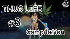 League Of Legends - Best Of Thug Life Compilation #3