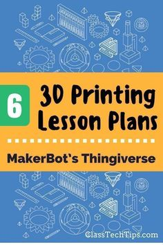 6 3D Printing Lesson Plans from MakerBot's Thingiverse #3dprinterlessons #3dprinterkids