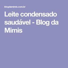 Leite condensado saudável - Blog da Mimis