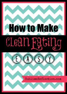 How to Make Clean Eating Easy - Sublime Reflection | by Kimberly Job Clean Dinner Recipes, Clean Dinners, Clean Eating Dinner, Clean Eating Recipes, Cooking Recipes, Clean Foods, Healthy Baking, Get Healthy, Healthy Snacks