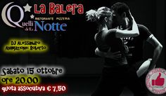 Sabato 15 Ottobre - La Balera Da Quelli Della Notte http://affariok.blogspot.it/
