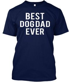Best Dog Dad Ever Navy T-Shirt Front