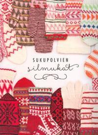 Sukupolvien silmukat by Ketola Pia: Maahenki 9789523010130 - Ruslania Knitting Books, Crochet Books, Tapestry Crochet, Knit Or Crochet, Crotchet, Mittens Pattern, Knit Mittens, Fair Isle Pattern, Fair Isle Knitting