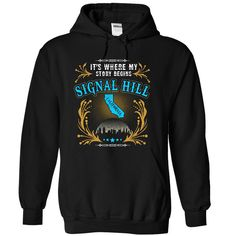 Signal Hill California It's Where My Story Begins 1103 T-Shirts, Hoodies. SHOPPING NOW ==► https://www.sunfrog.com/States/Signal-Hill--California-Place-Your-Story-Begin-1103-7496-Black-29921912-Hoodie.html?41382