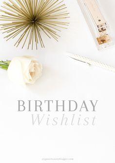 Birthday Wishlist | Organic Beauty Blogger
